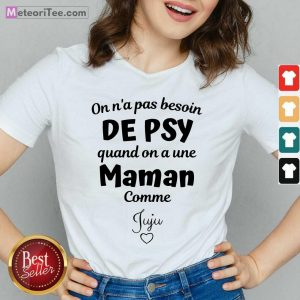 Good On N'a Pas Besoin De Psy Quand On A Une Maman Comme Stephanie V-neck