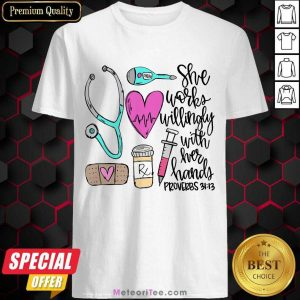 Top She Works Willingly With Her Hands Proverbs Shirt
