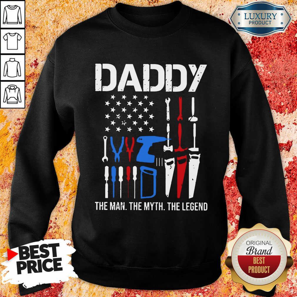 Daddy The Man The Myth The Legend Sweatshirt