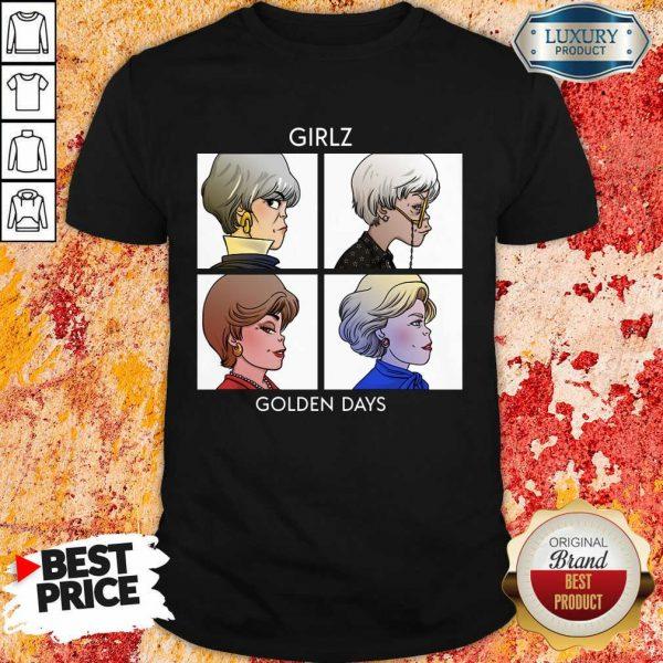 Girlz Golden Days Shirt