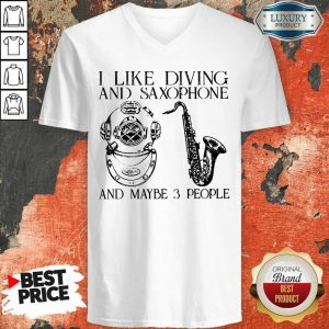 I Like Diving And Saxophone And Maybe 3 People V-neck