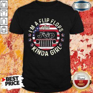 I'm A Flip Flops And Kinda Girl American Shirt